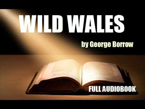 WILD WALES, by George Borrow FULL AUDIOBOOK