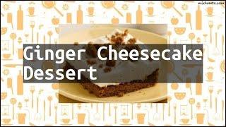 Recipe Ginger Cheesecake Dessert