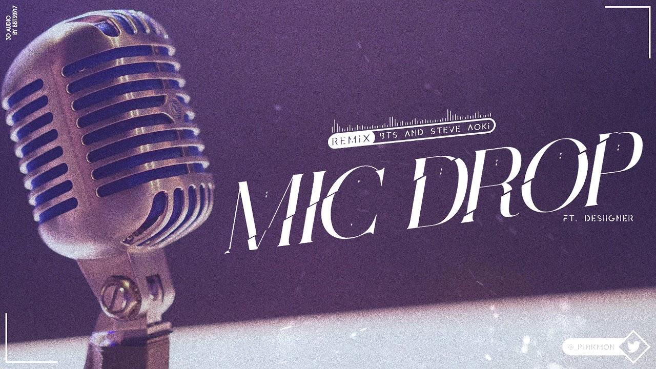 [3D] BTS - MIC Drop (Feat  Desiigner, Steve Aoki Remix)