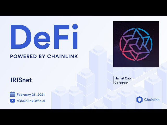 IRISNet and Chainlink Live Q&A: BSN Integration and Cross-chain Interoperability for DeFi