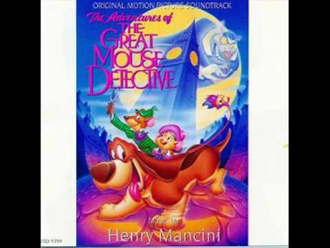 Henry Mancini  The Adventures Of The Great Mouse Detective