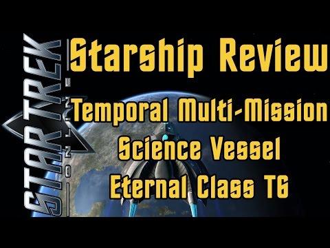 Star Trek Online - Temporal Multi-Mission Science Vessel Eternal Class T6 - Review