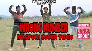 Wrong number || Nagpuri Cover song || Mj Ritesh Dance Group || BCD Production