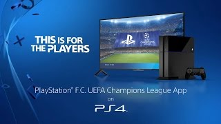 PlayStation F.C. UEFA Champions League App | Exclusive to PS4