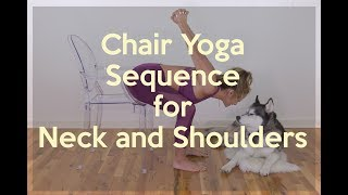 10 Minute Chair Yoga for Neck, Shoulders, Back and Chest