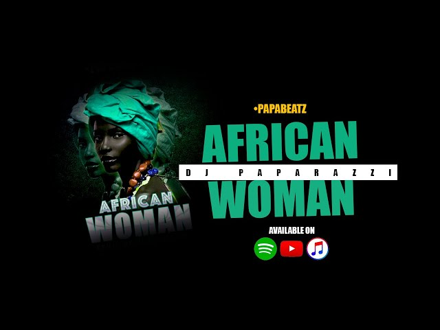 Dj Paparazzi - African Woman (Official Audio)