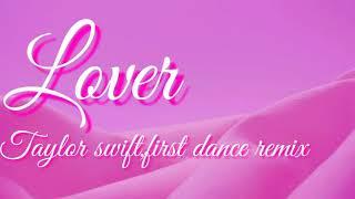 Taylor swift - lover (first dance remix lyrics)