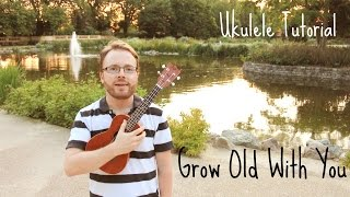 Grow Old With You - Adam Sandler (The Wedding Singer) - Ukulele Tutorial!