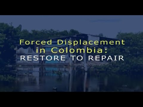 Forced Displacement in Colombia / RESTORE TO REPAIR