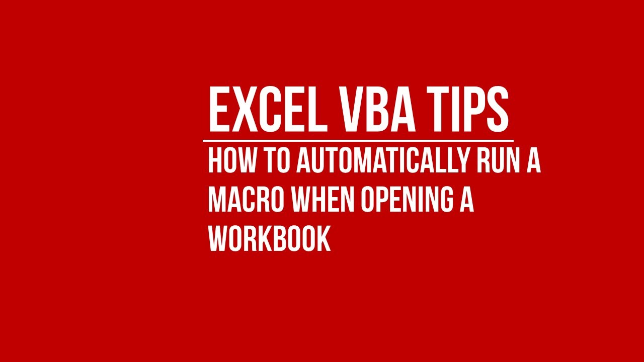 VBA] How to Automatically Run Macro When an Excel Workbook is ...