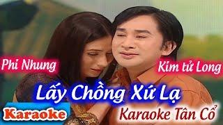 Tân Cổ Lấy Chồng Xứ Lạ Karaoke | Phi Nhung - Kim Tử Long ✔
