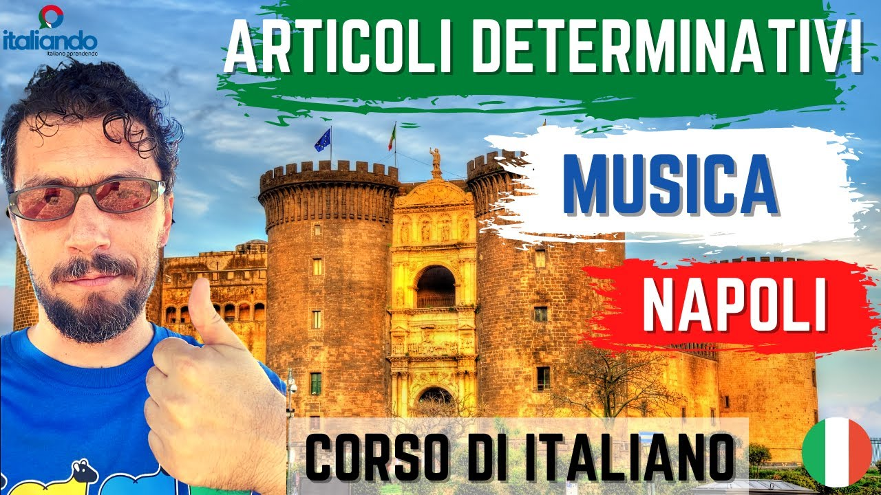 Articoli Determinativi in italiano Musica napoletana consiglio artigos determinativos italianos ITA