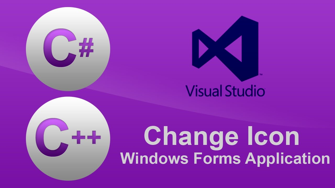 [C#/C++] Visual Studio - Change Icon of Windows Forms Application