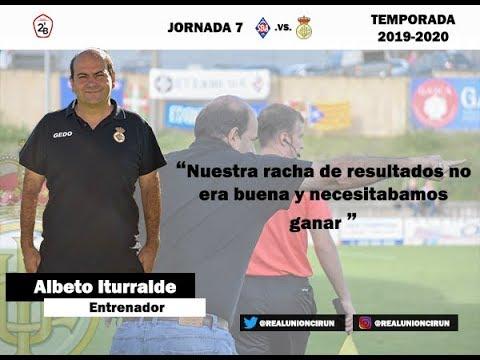Jornada 7: Rueda de prensa post de Alberto Iturralde