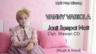 VANNY VABIOLA - Janji Sampai Mati, Cipt. Wawan CD ( musik & Vocal )