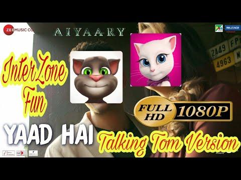 Yaad Hai Song || Aiyaary || Talking Tom...