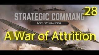 Strategic Command: WWII World at War - A War of Attrition - Part 28