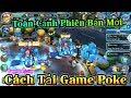 Cách Tải Game và Toàn Cảnh Phiên Bản Update Mới 1.8.0 Cực Hot Pokemon Game Top mp3 indir