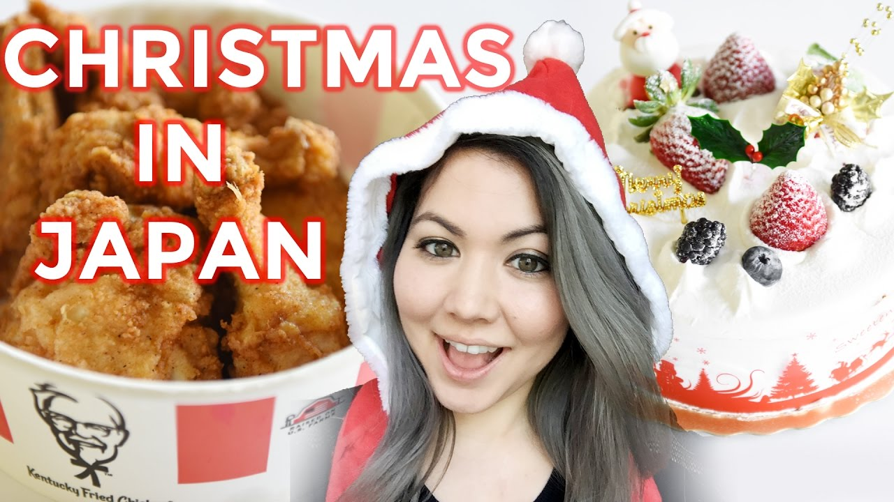 HOW JAPAN CELEBRATES CHRISTMAS // KFC & Christmas Cake?!?! - YouTube