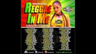 "REGGAE IN ME VOL 2 ""CULTURE MIX JUNE 2013""  CHRONIXX, ROMAIN VIRGO, CHRISTOPHER MARTIN, JAH CURE"