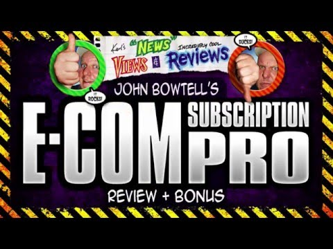 E-COM SUBSCRIPTION PRO REVIEW & BONUS PREVIEW - Jon Bowtell's ECOM SUBSCRIPTION PRO REVIEWED