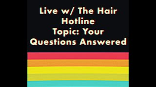 Live w/ The Hair Hotline: Your Questions Answered