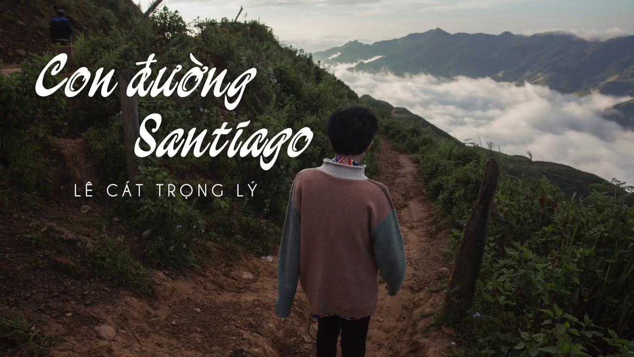 Lê Cát Trọng Lý  - Con đường Santiago (Dreamers 2015) (Fanmade Lyrics Video)