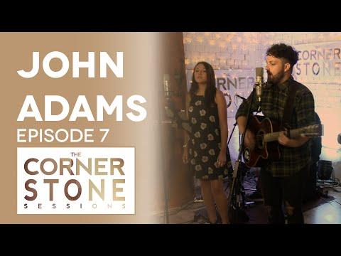 The Cornerstone Sessions #07 - John Adams