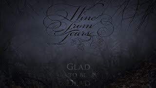 WINE FROM TEARS - Glad To Be Dead (2013) Full Album Official (Gothic Doom Death Metal)