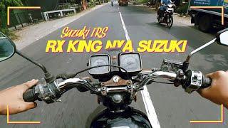 RX King nya Suzuki 😆 Nyobain Suzuki TRS yang habis mati suri !!!
