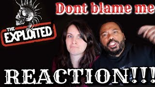 The Exploited - Don't Blame Me Reaction!!