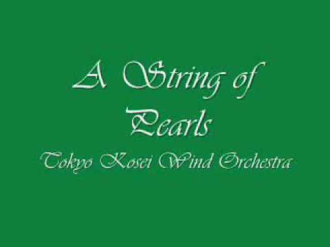 A String of Pearls.Tokyo Kosei Wind Orchestra.