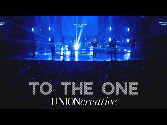 To The One (Live) - UNION Creative