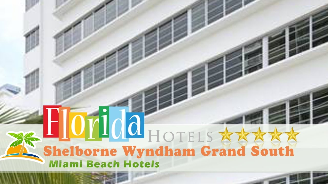 Shelborne Wyndham Grand South Beach Miami Hotels Florida