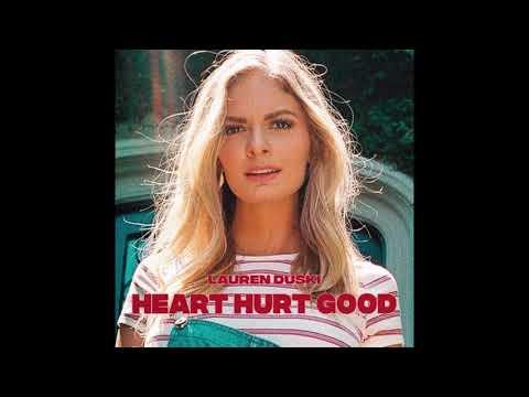 Lauren Duski - Heart Hurt Good (Audio)