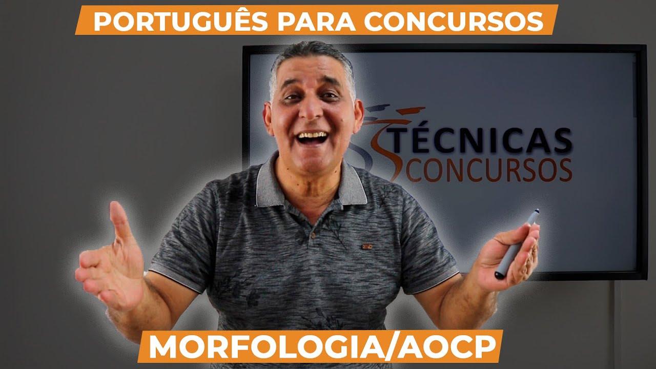 Português para Concursos (AOCP) - MORFOLOGIA