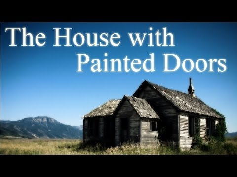 """The House with Painted Doors"" Creepypasta"