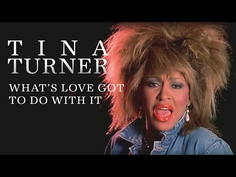 Tina Turner  Whats Love Got To Do With It