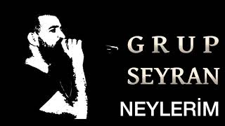 Grup Seyran Neylerim Resimi