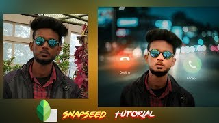 Snapseed photo editing, Decline Accept Call Photo Editing