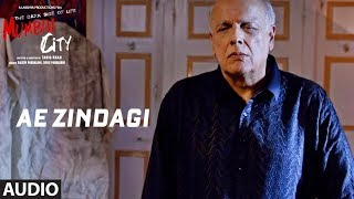 Full Song: Ae Zindagi (Audio) | THE DARK SIDE OF LIFE – MUMBAI CITY | Altamash Faridi Brothers