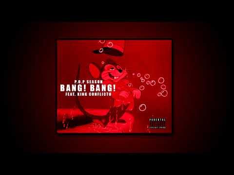 P.O.P SEASON FEAT KING CONFLICTO - BANG BANG