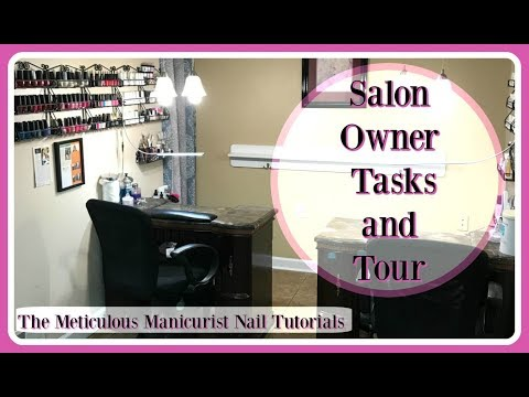 The Meticulous Manicurist Vlog Salon Owner Responsibilities and Beauty Salon Tour
