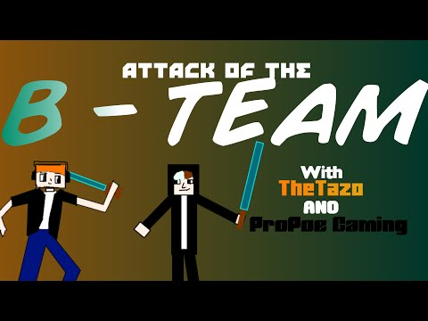 Attack Of the B-Team, Episode 1 with ProPoe10