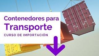 Contenedores Para Transporte - Curso de Importacion