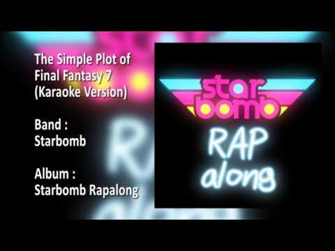 Starbomb - The Simple Plot of Final Fantasy 7 (Karaoke Versi
