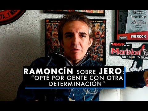 "Ramoncín sobre Jero: ""Opté por gente con otra determinación"""