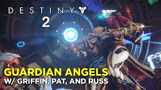 Guardian Angels: Destiny 2 w/ Griffin, Pat and Russ!