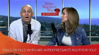 Skills or Pills: When are Antidepressants Right for You? - TBWWP