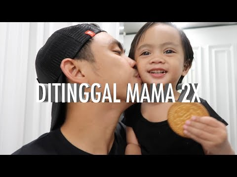 Ditinggal Mama 2x